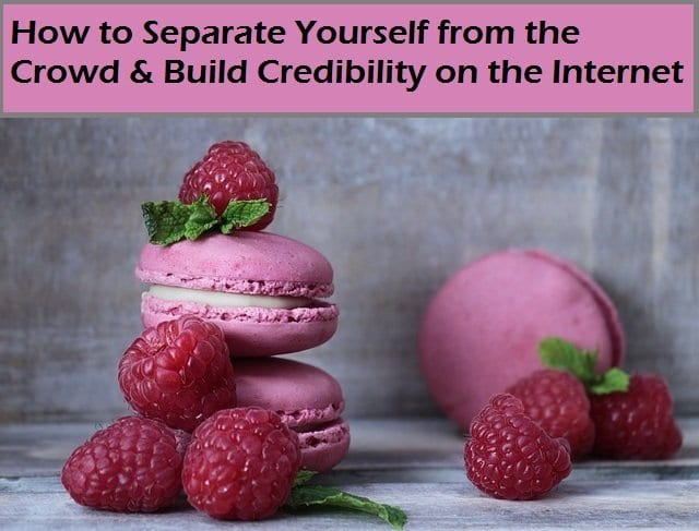 Self-Branding: How to Separate Yourself from the Crowd & Build Credibility on the Internet