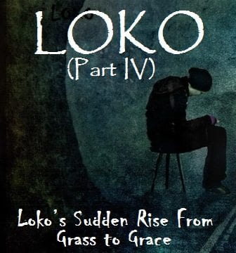 Loko: Loko's Sudden Rise From Grass to Grace