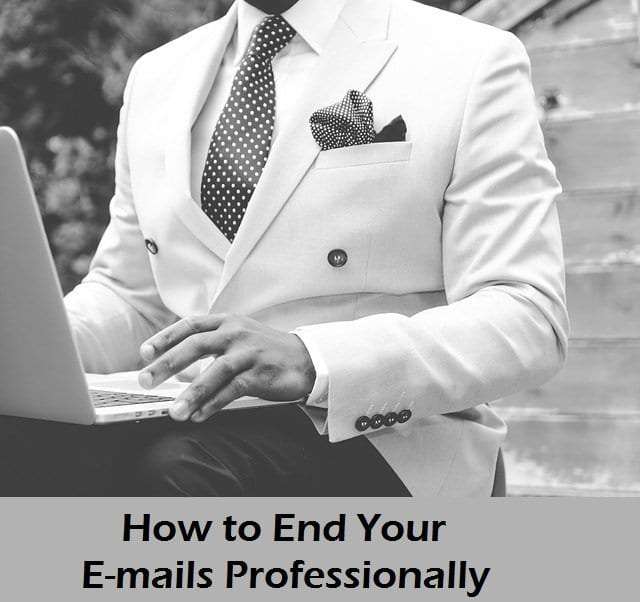 7 Tips on Ending E-mails Professionally (With Samples)