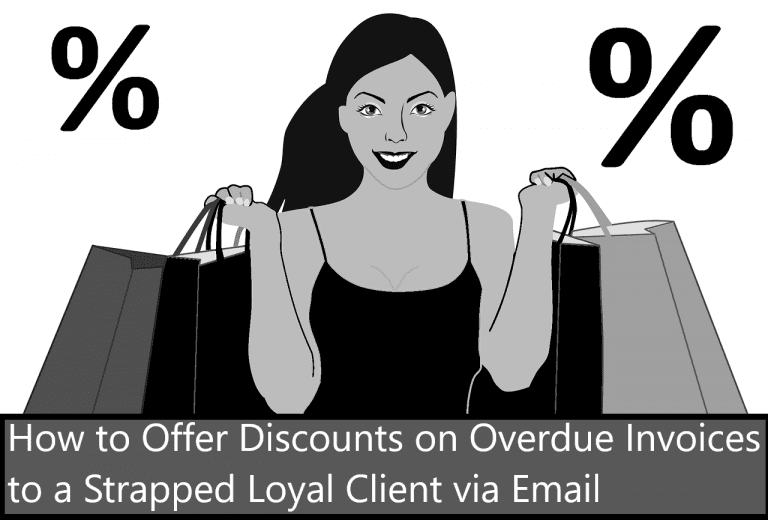 How to Offer Discounts on Overdue Invoices to a Strapped Loyal Client via Email