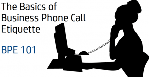The Basics of Business Phone Call Etiquette