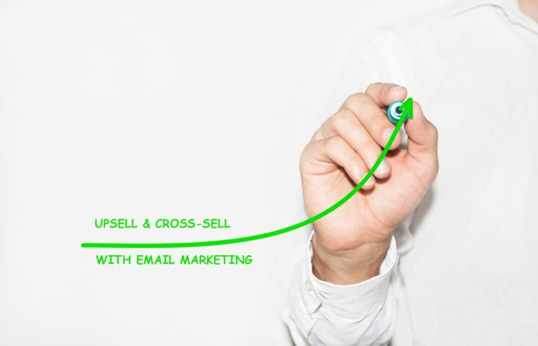 How to Upsell and Cross-Sell with Email Marketing