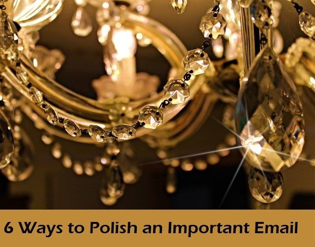 6 Ways to Polish an Important Email