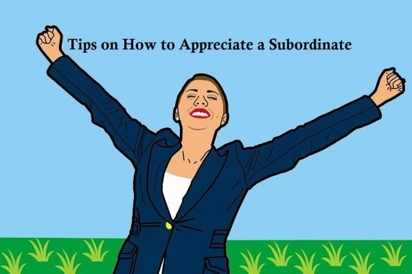 Tips on How to Appreciate a Subordinate2