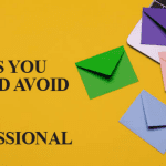 10 THINGS TO AVOID DOING IN A PROFESSIONAL EMAIL
