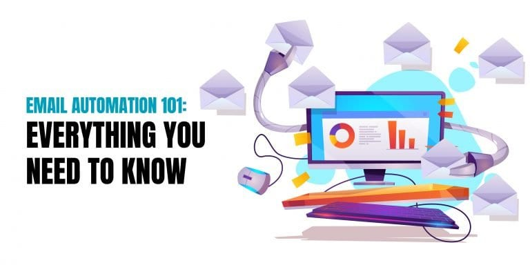 Email Automation 101: Everything you need to know